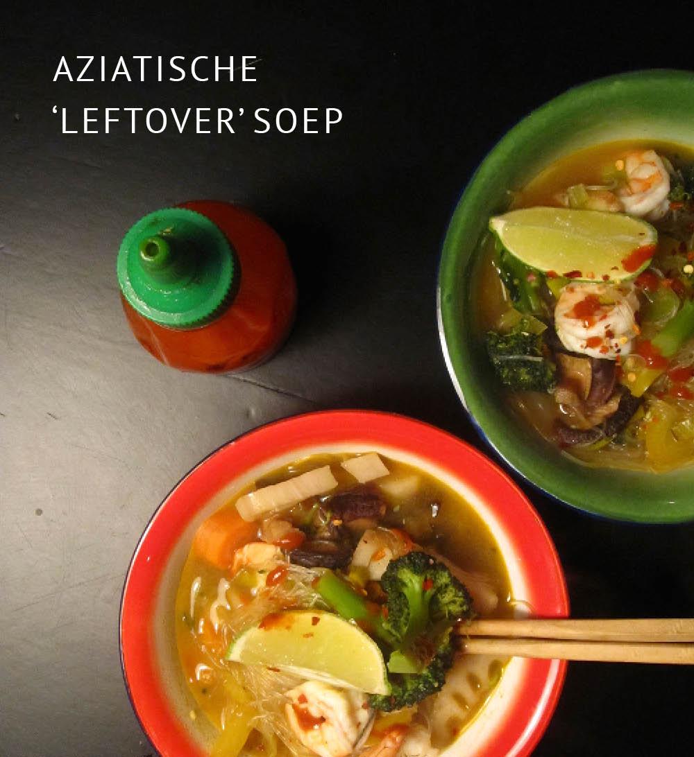 Empty the Fridge - Aziatische restjes soep