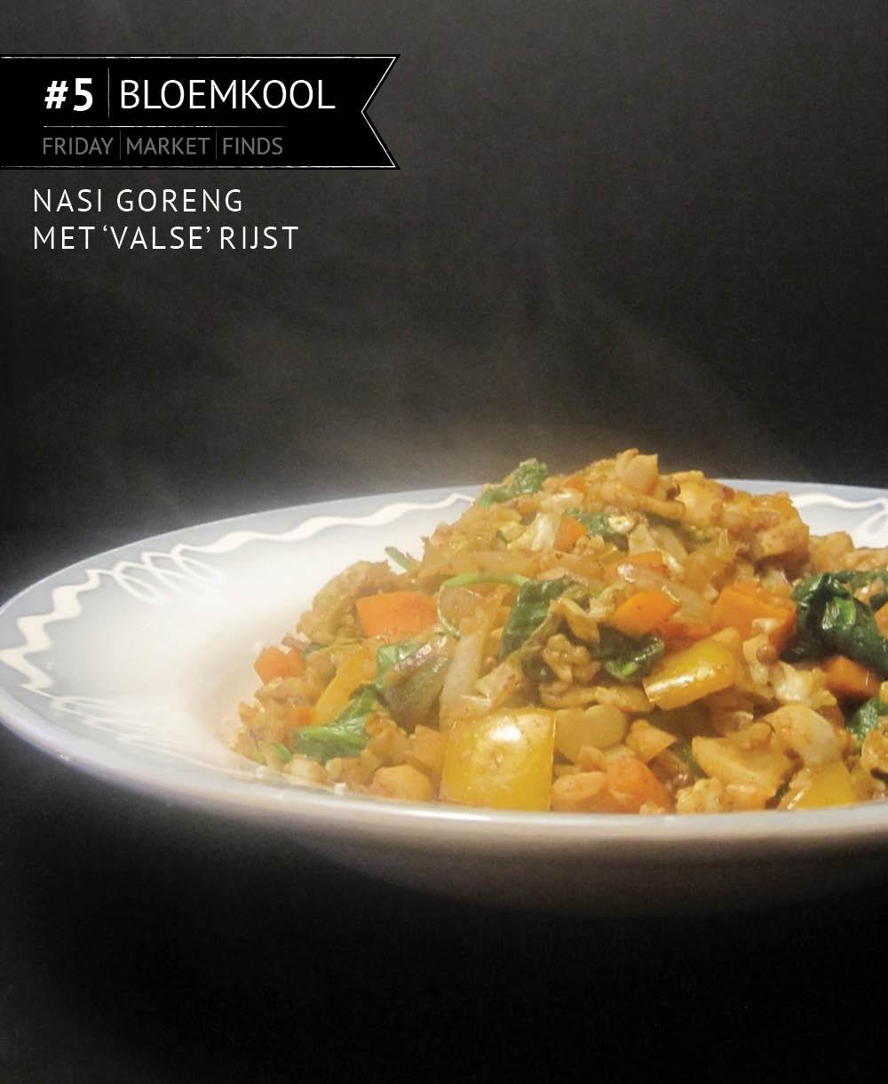 Empty the Fridge - Friday market find 5 - Nasi goreng met valse bloemkool-rijst