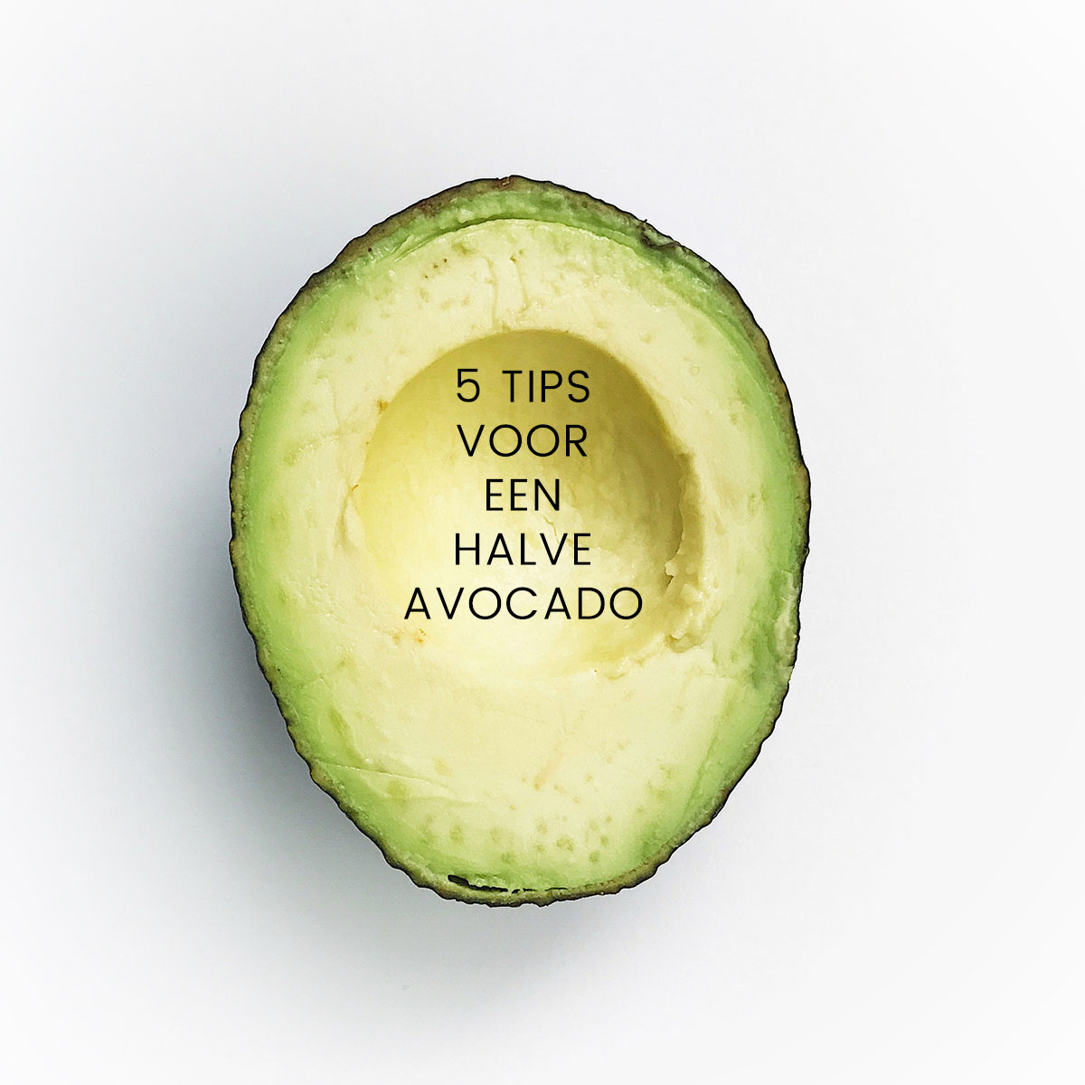 Empty the Fridge - 5 tips voor een halve avocado